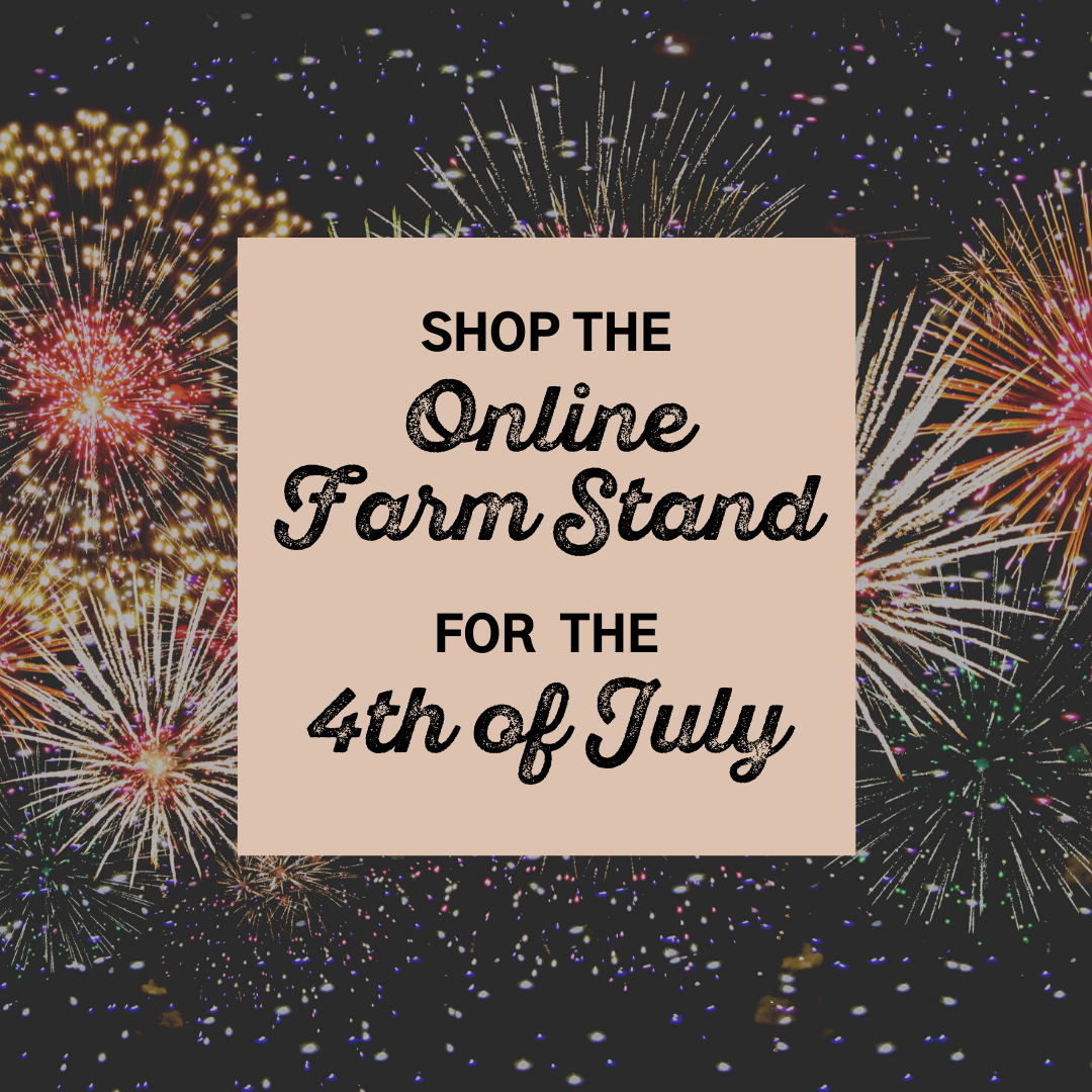 Online Farm Stand: July 1-2, 2021